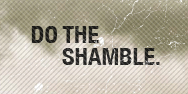 Do the Shamble