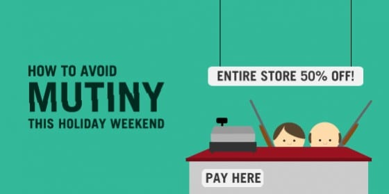 How To Avoid Mutiny This Holiday Weekend