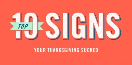 Top 10 Signs Your Thanksgiving Sucked