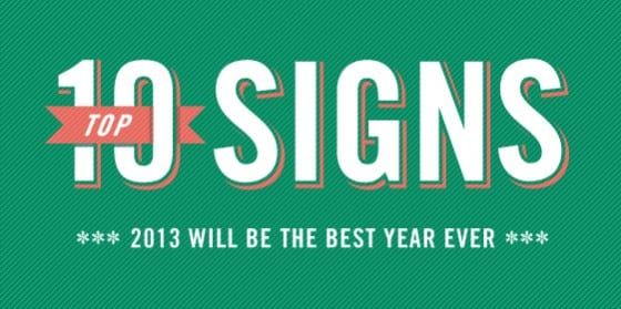 Top 10 signs 2013 will be the best year ever