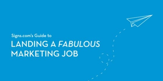 Signs.com's Guide to Landing a Fabulous Marketing Job