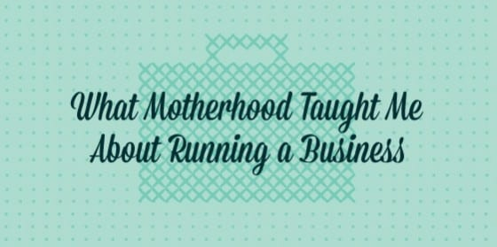 What Motherhood Taught Me