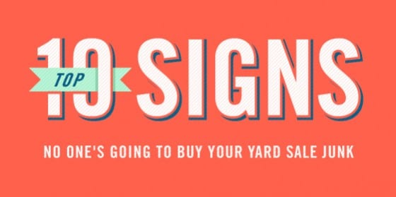 Top 10 Signs That No One S Going To Buy Your Yard Sale