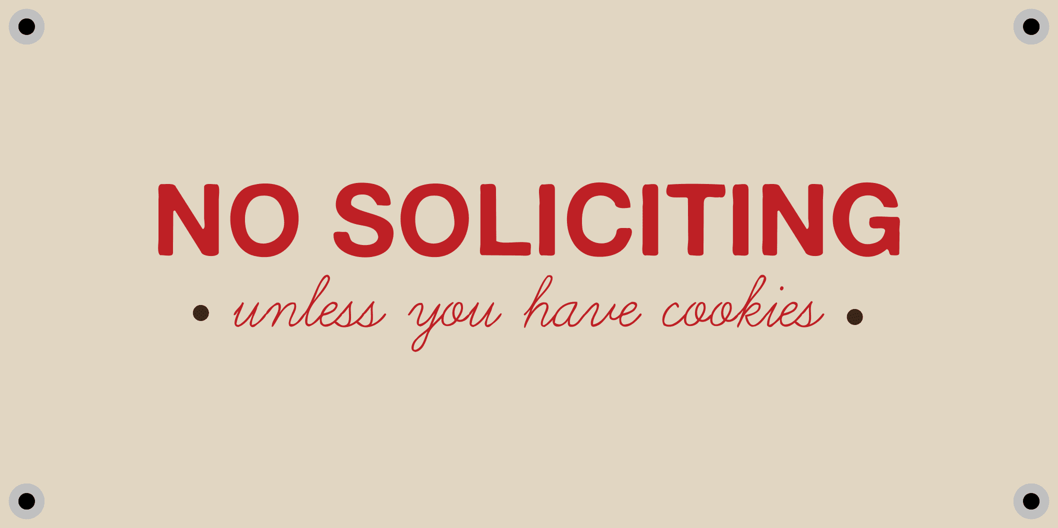 No soliciting unless you have cookies