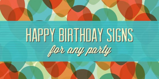 happy birthday signs for any party signs com blog