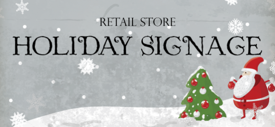 Essential Holiday Signs For Retail Stores Signs Com Blog