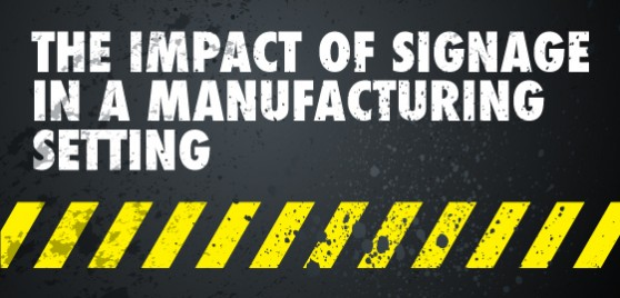 impact of signage in manufacturing setting feature