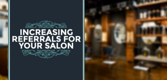 increasing salon referrals