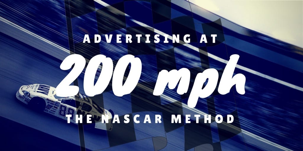 "Racecar image with text: ""Advertising at 200 mph The Nascar Method"""