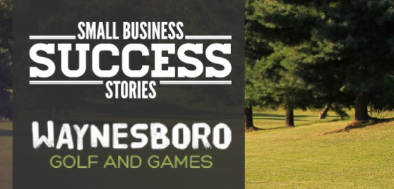 Small Business Succes Waynesboro Golf and Games