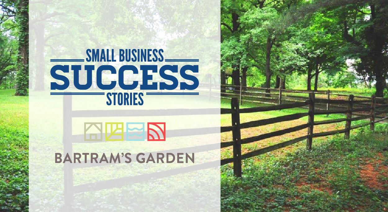 Small Business Success Story Bartram's Garden Header Image