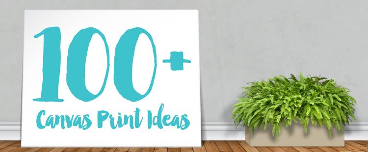 Canvas Print Ideas Feature