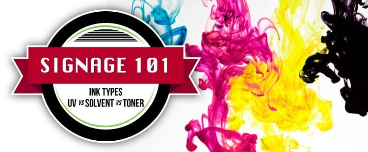 UV Ink Toner Solvent Ink Signage 101