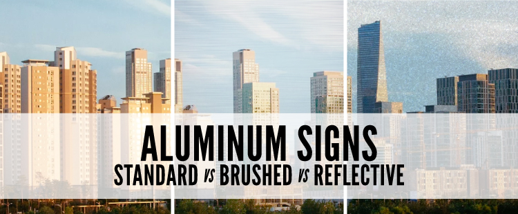 Normal Vs Brushed Vs Reflective Aluminum Signs Signs Com