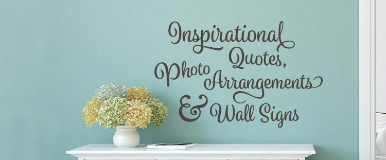 Wall Signs With Quotes Inspirational Wall Quotes and Photo Arrangements | Signs.com Wall Signs With Quotes